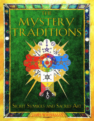 The Mystery Traditions by James Wasserman