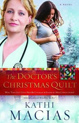 The Doctor's Christmas Quilt by Kathi Macias