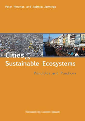 Cities as Sustainable Ecosystems by Peter Newman