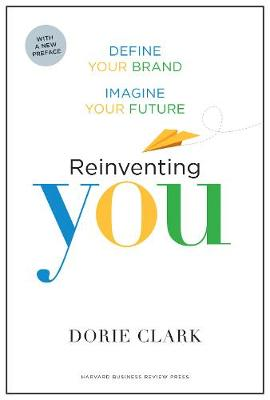 Reinventing You, With a New Preface by Dorie Clark