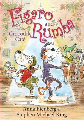 Figaro and Rumba and the Crocodile Cafe book