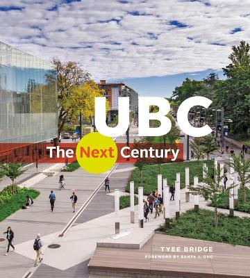 UBC: The Next Century by Tyee Bridge