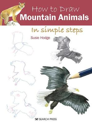 How to Draw: Mountain Animals: In Simple Steps book