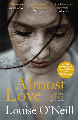 Almost Love: the addictive story of obsessive love from the bestselling author of Asking for It by Louise O'Neill