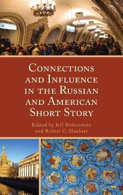Connections and Influence in the Russian and American Short Story by Jeff Birkenstein