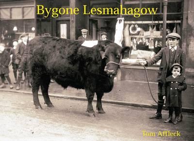 Bygone Lesmahagow by Tom Affleck