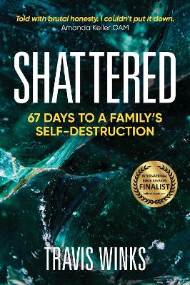Shattered: 67 days to a family's self-destruction book
