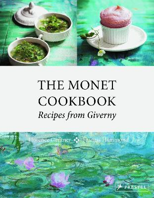The Monet Cookbook by Florence Gentner