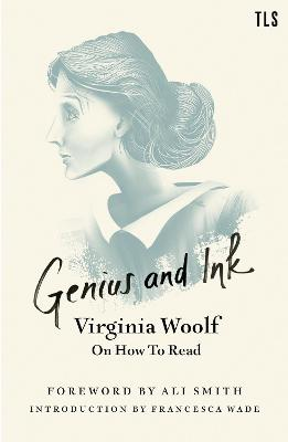 Genius and Ink: Virginia Woolf on How to Read book