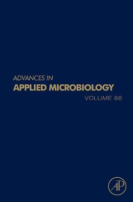 Advances in Applied Microbiology  Volume 66 by Allen I. Laskin