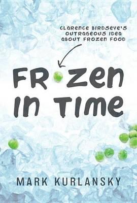 Frozen in Time by Mark Kurlansky