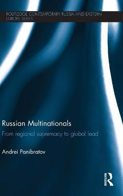 Russian Multinationals by Andrei Panibratov