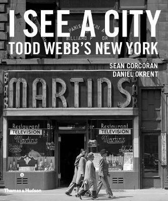 I See A City: Todd Webb's New York by Todd Webb