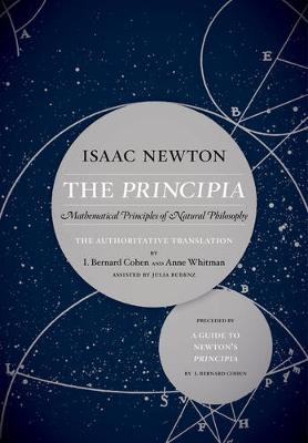 The Principia: The Authoritative Translation and Guide by Sir Isaac Newton