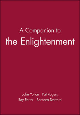 A Blackwell Companion to the Enlightenment by John W. Yolton
