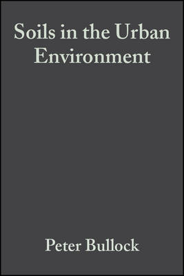 Soils in the Urban Environment by Peter Bullock