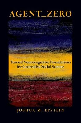 Agent_Zero: Toward Neurocognitive Foundations for Generative Social Science by Joshua M. Epstein