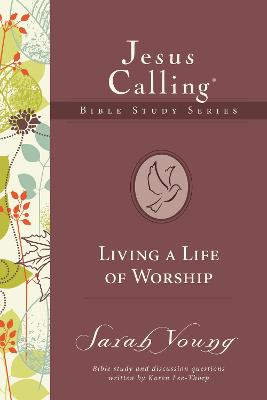 Living a Life of Worship by Sarah Young