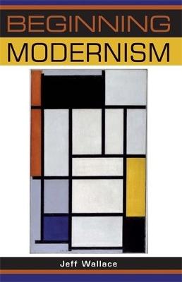 Beginning Modernism by Jeff Wallace