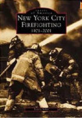 New York City Firefighting 1901-2001 by Steven J. Scher