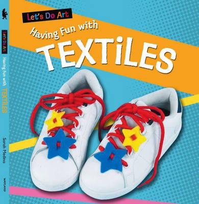 Having Fun with Textiles by Sarah Medina