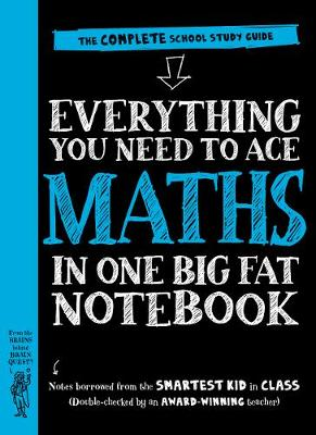 Everything You Need to Ace Maths in One Big Fat Notebook: The Complete School Study Guide book