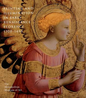 Painting and Illumination in Early Renaissance Florence, 1300-1450 by Barbara Drake Boehm