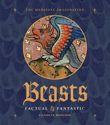 Beasts Factual and Fantastic by Elizabeth Morrison