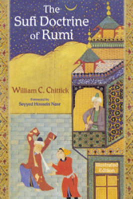 The Sufi Doctrine of Rumi by William Chittick
