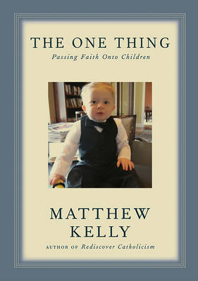 The One Thing by Matthew Kelly