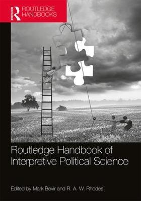 Routledge Handbook of Interpretive Political Science by Mark Bevir