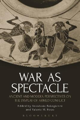 War as Spectacle by Anastasia Bakogianni