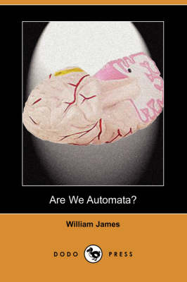 Are We Automata? (Dodo Press) by Dr William James