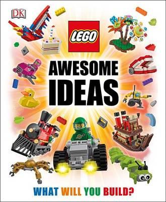 Lego(r) Awesome Ideas by Daniel Lipkowitz