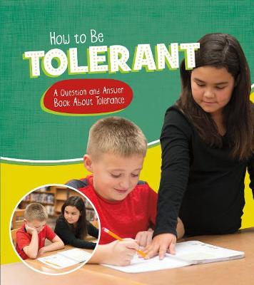 How to Be Tolerant: A Question and Answer Book About Tolerance by Emily James