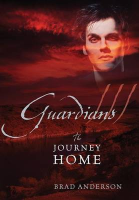 Guardians III: The Journey Home by Brad Anderson