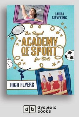 The The Royal Academy of Sport for Girls 1: High Flyers by Laura Sieveking
