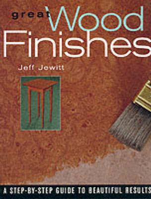 Great Wood Finishes by Jeff Jewitt