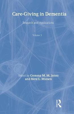 Care-Giving in Dementia V3: Research and Applications Volume 3 by Gemma M. M. Jones