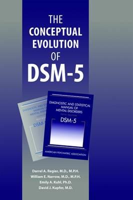 The Conceptual Evolution of DSM-5 by Darrel A. Regier