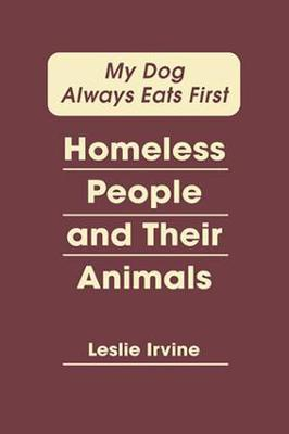 My Dog Always Eats First by Leslie Irvine