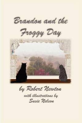 Brandon and the Froggy Day by Robert Newton