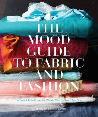 Mood Guide to Fabric and Fashion, The by Mood Designer Fabrics