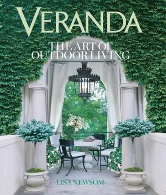 Veranda The Art of Outdoor Living by Lisa Newsom