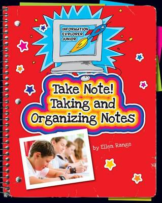 Take Note! Taking and Organizing Notes by Ellen Range