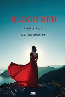 Blood Red: A Book of Poetry by Barbara Schlichting