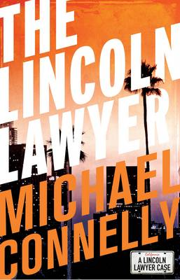 The Lincoln Lawyer (Haller 1) by Michael Connelly