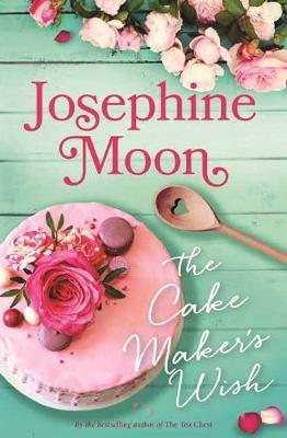The Cake Maker's Wish by Josephine Moon