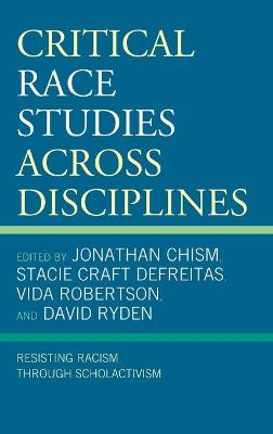 Critical Race Studies Across Disciplines: Resisting Racism through Scholactivism book