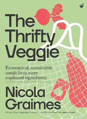 The Thrifty Veggie: Economical, sustainable meals from store-cupboard ingredients book